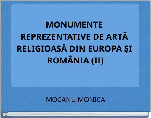 MONUMENTE REPREZENTATIVE DE ARTĂ RELIGIOASĂ DIN EUROPA ȘI ROMÂNIA(II)