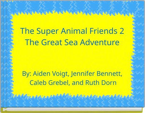 The Super Animal Friends 2The Great Sea Adventure