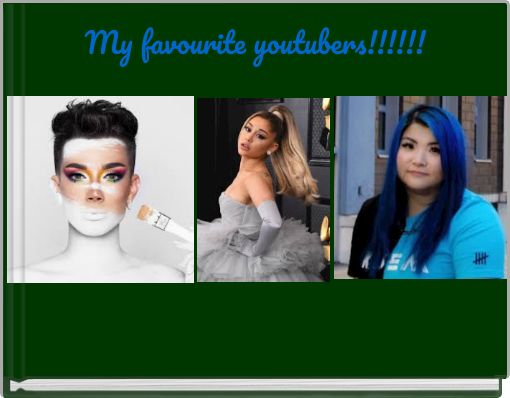 My favourite youtubers!!!!!!