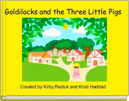 Goldilocks and the Three Little Pigs
