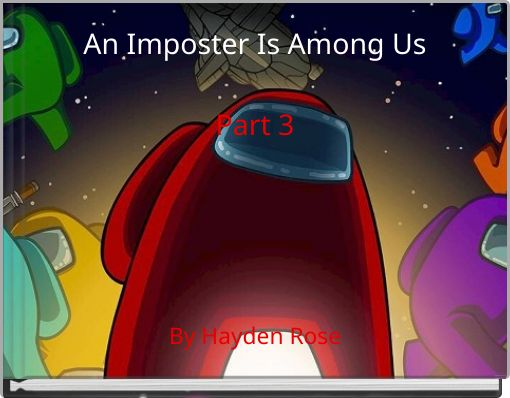 An Imposter Is Among UsPart 3