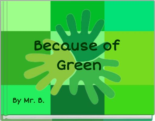 Because of Green