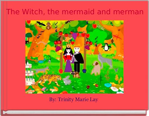 The Witch, the mermaid and merman