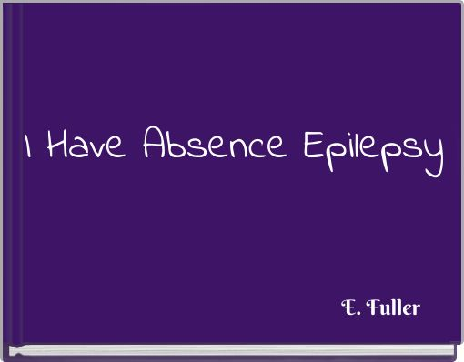 I Have Absence Epilepsy