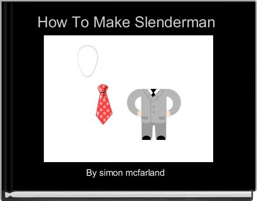 How To Make Slenderman