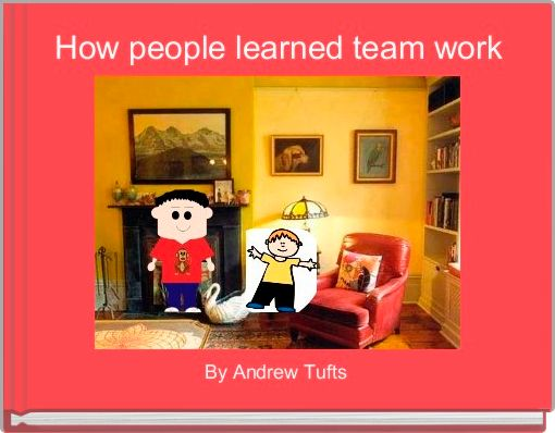 How people learned team work