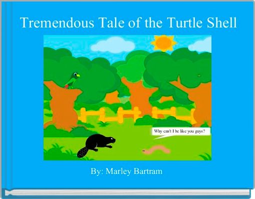 Tremendous Tale of the Turtle Shell