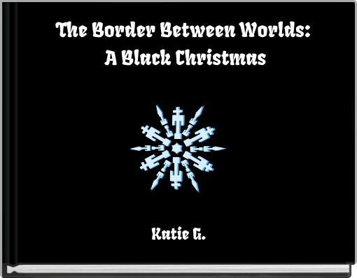 The Border Between Worlds:A Black Christmas
