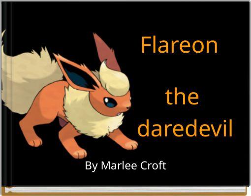 Flareon the daredevil