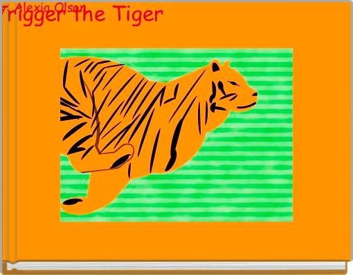Trigger the Tiger
