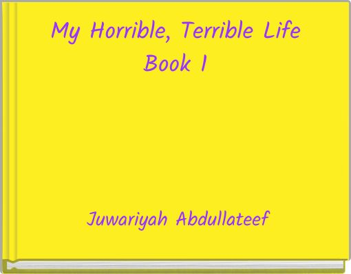 My Horrible, Terrible LifeBook 1
