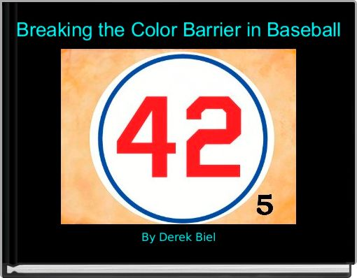 Breaking the Color Barrier in Baseball