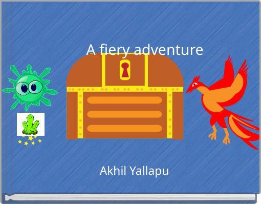 A fiery adventure