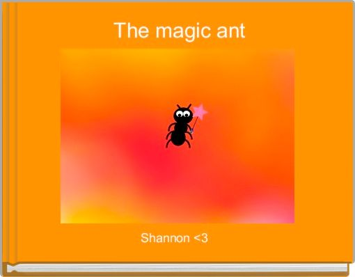 The magic ant