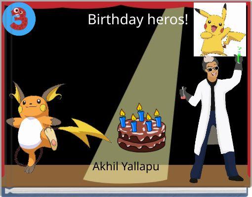 Birthday heros!