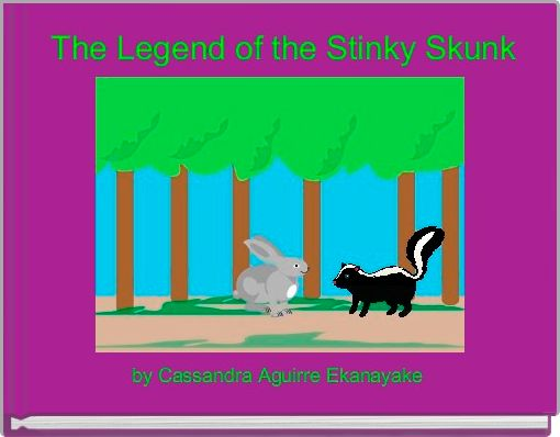 The Legend of the Stinky Skunk