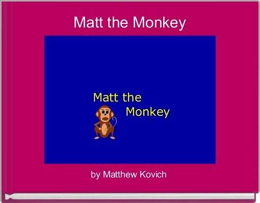 Matt the Monkey
