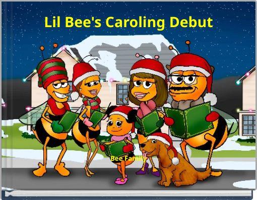 Lil Bee's Caroling DebutBee Family