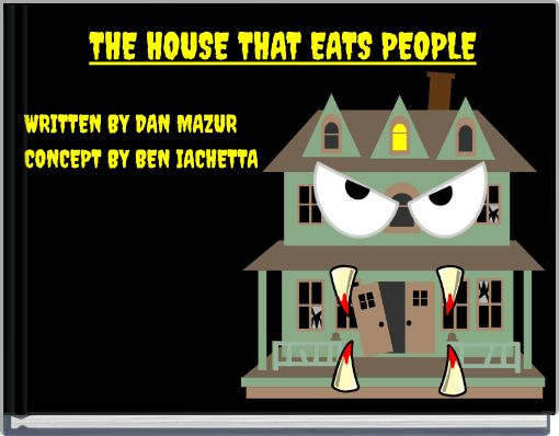 THE HOUSE THAT EATS PEOPLE