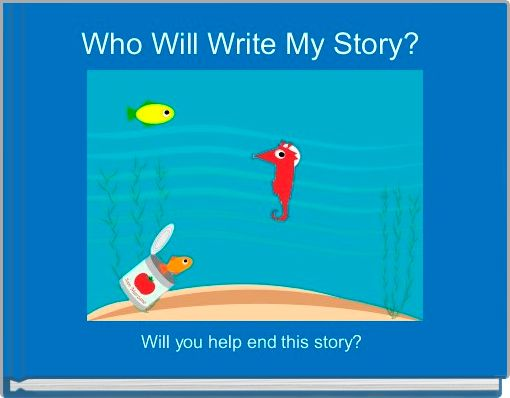 Who Will Write My Story?