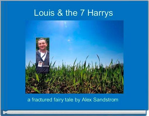 Louis & the 7 Harrys