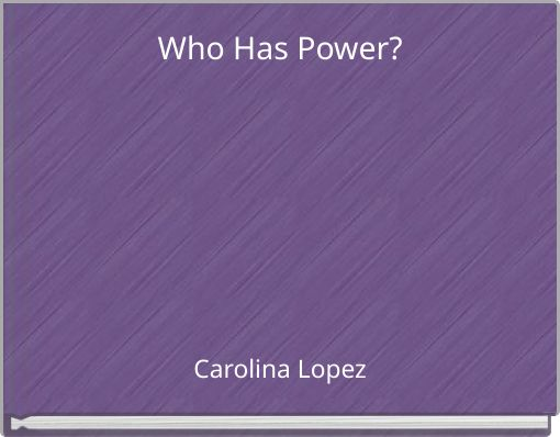 Who Has Power?
