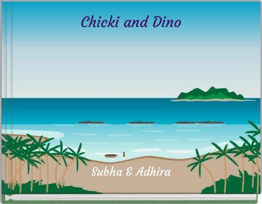 Chicki and Dino