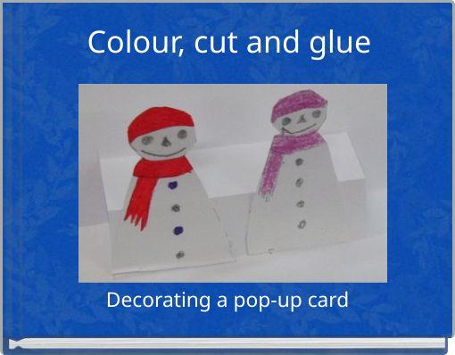 Colour, cut and glue