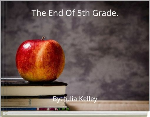 The End Of 5th Grade.