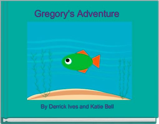 Gregory's Adventure
