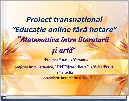 """Proiect transnațional""""Educație online fără hotare""""""""Matematica între literaturăși artă"""""""