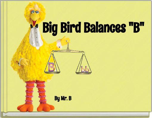Big Bird Balances