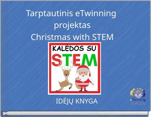 Tarptautinis eTwinning projektasChristmas with STEM