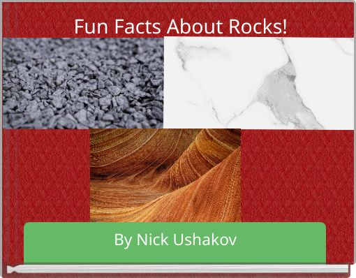 Fun Facts About Rocks!