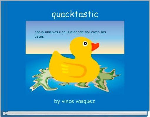 quacktastic