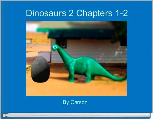 Dinosaurs 2 Chapters 1-2