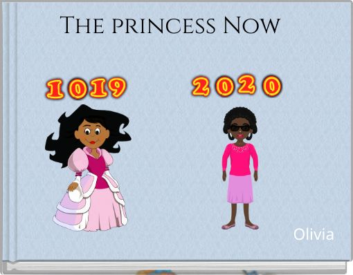 The princess Now