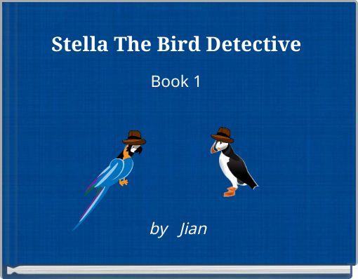 Stella The Bird DetectiveBook 1