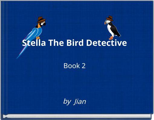 Stella The Bird DetectiveBook 2