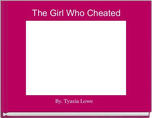 The Girl Who Cheated