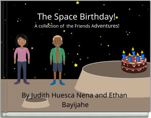 The Space Birthday!A collection of the Friends Adventures!