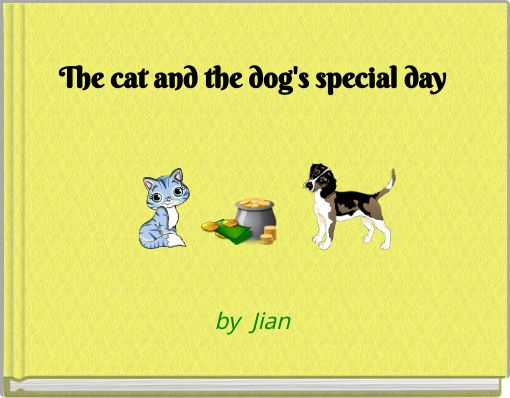 The cat and the dog's special Day book 1