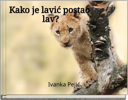 Kako je lavić postao lav?