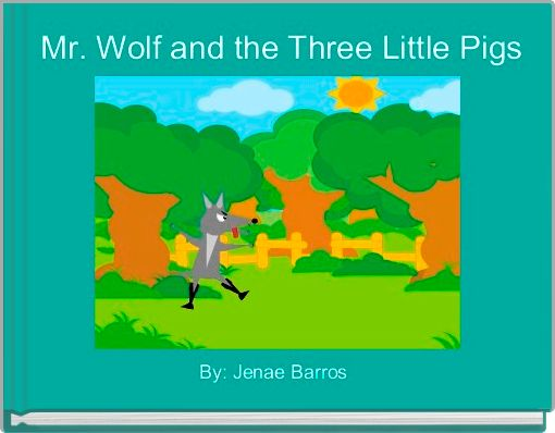 Mr. Wolf and the Three Little Pigs