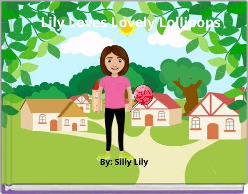 Lily Loves LovelyLollipops