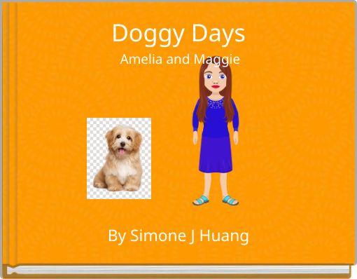 Doggy DaysAmelia and Maggie