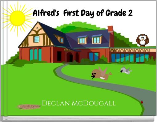 Alfred's  First Day of Grade 2