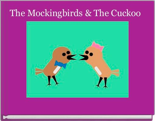 The Mockingbirds & The Cuckoo