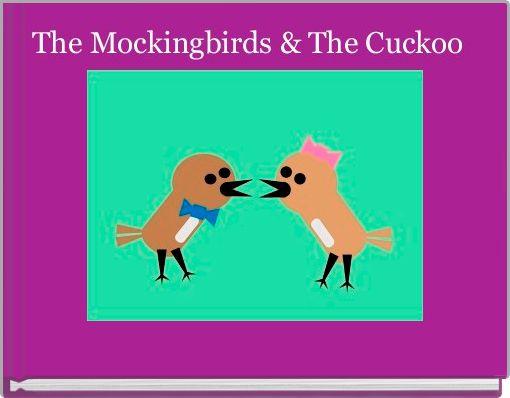The Mockingbirds & The Cuckoo