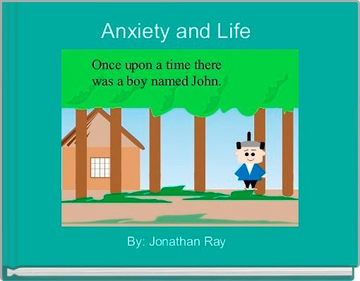 Anxiety and Life